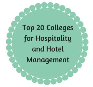 Top 20 Colleges for Hospitality and Hotel Management
