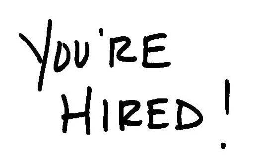 you hired